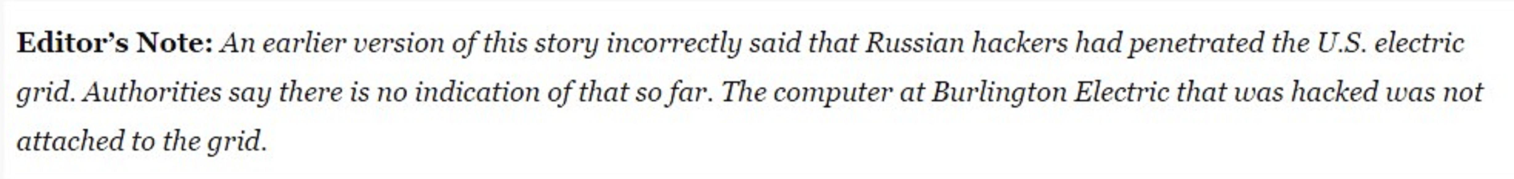 Note de l'éditeur : la version précédente de l'article affirmait incorrectement que des hackers russes avaient pénétré le réseau électrique américain. Les autorités affirment que cela ne correspond pas à la réalité. L'ordinateur de Burlington Electric qui a été piraté ne faisait pas partie du réseau.