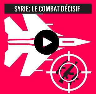 Syrie: le combat décisif