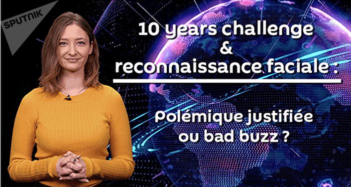 10 year challenge & reconnaissance faciale: polémique justifiée ou bad buzz?