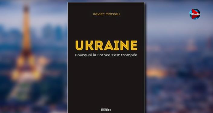 Xavier Moreau. « Ukraine : Pourquoi la France s'est trompée »